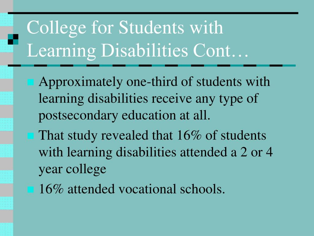 College for Students with Learning Disabilities Cont…