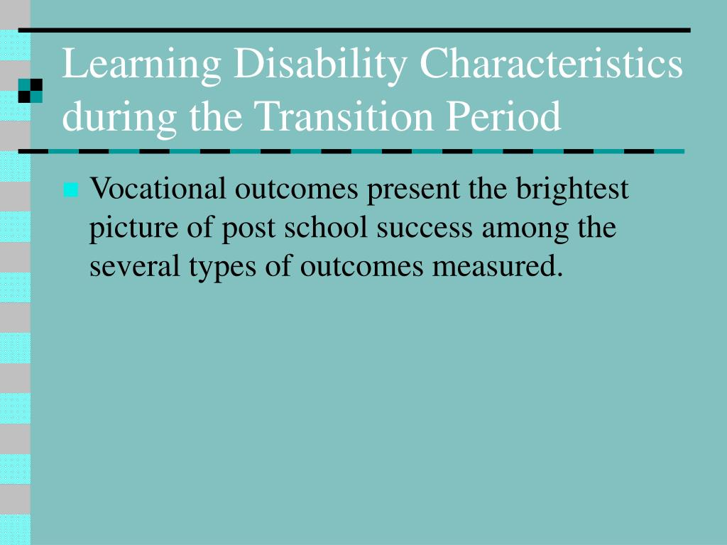 Learning Disability Characteristics during the Transition Period