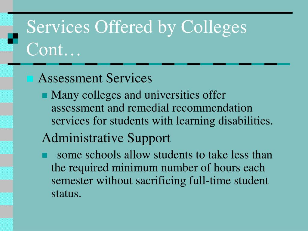 Services Offered by Colleges Cont…