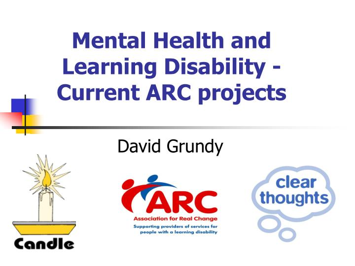 Mental health and learning disability current arc projects