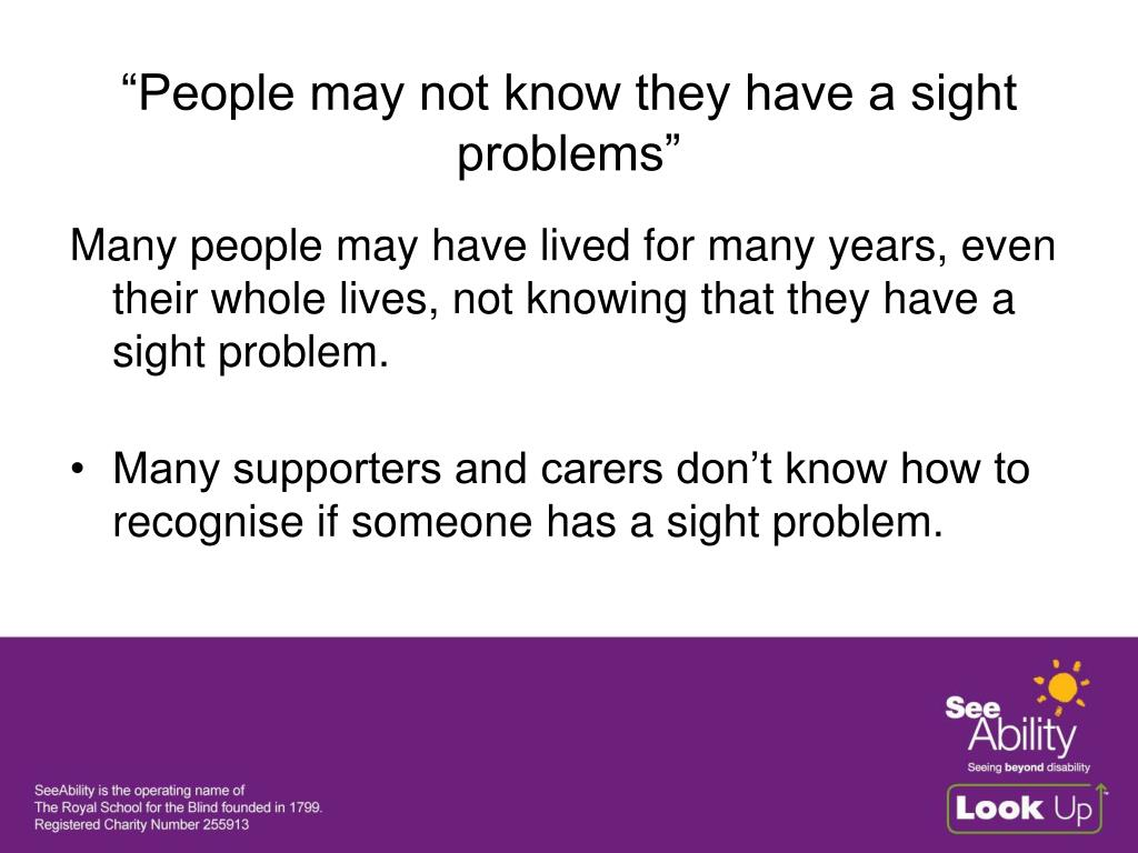 """""""People may not know they have a sight problems"""""""