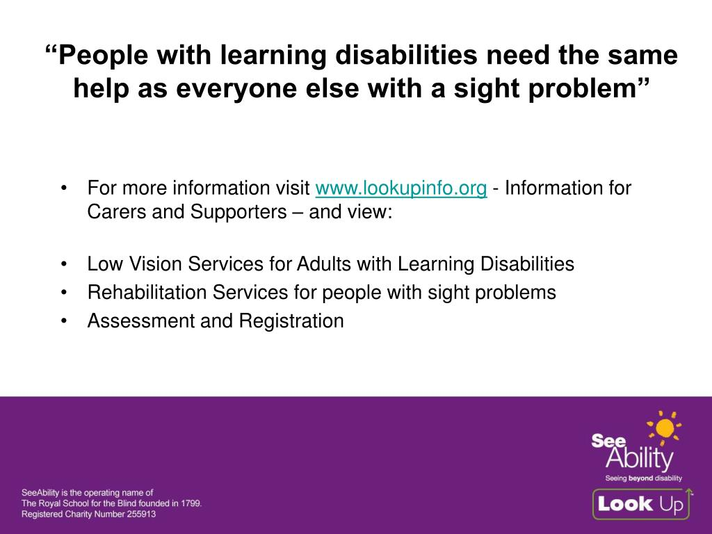 """""""People with learning disabilities need the same help as everyone else with a sight problem"""""""