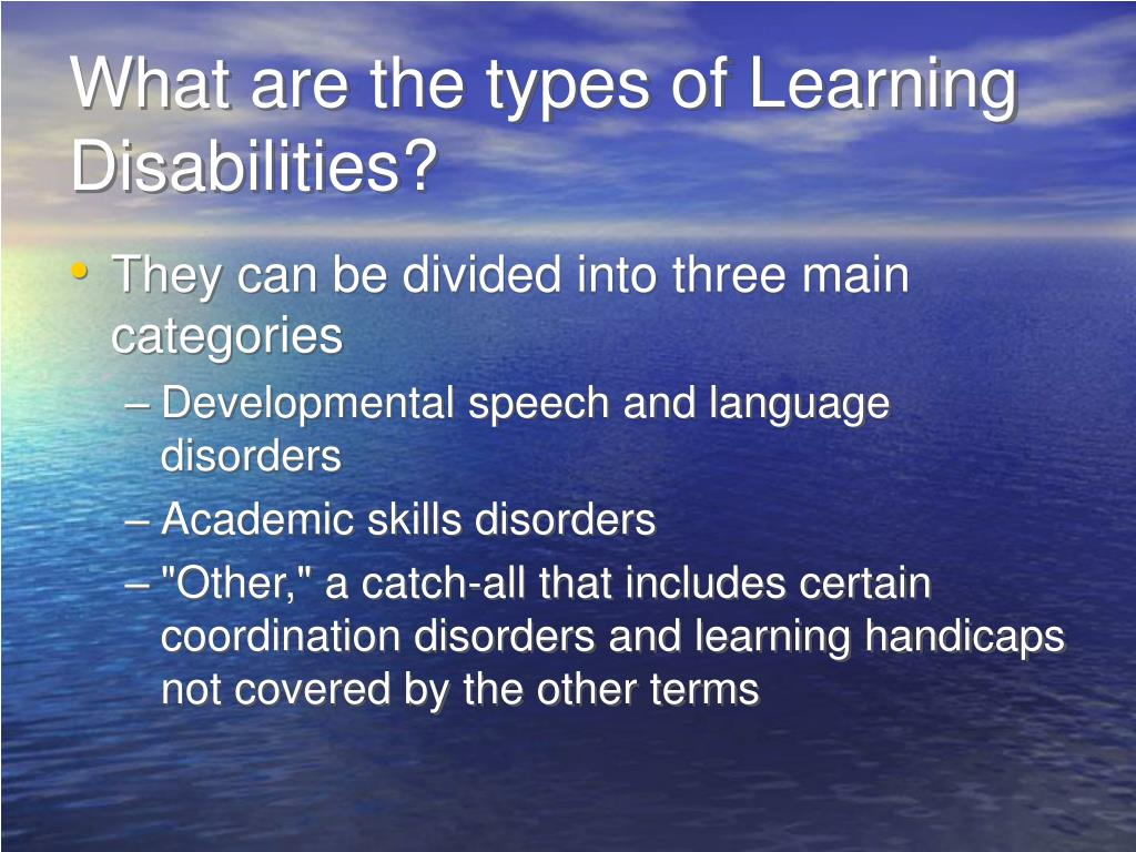 What are the types of Learning Disabilities?