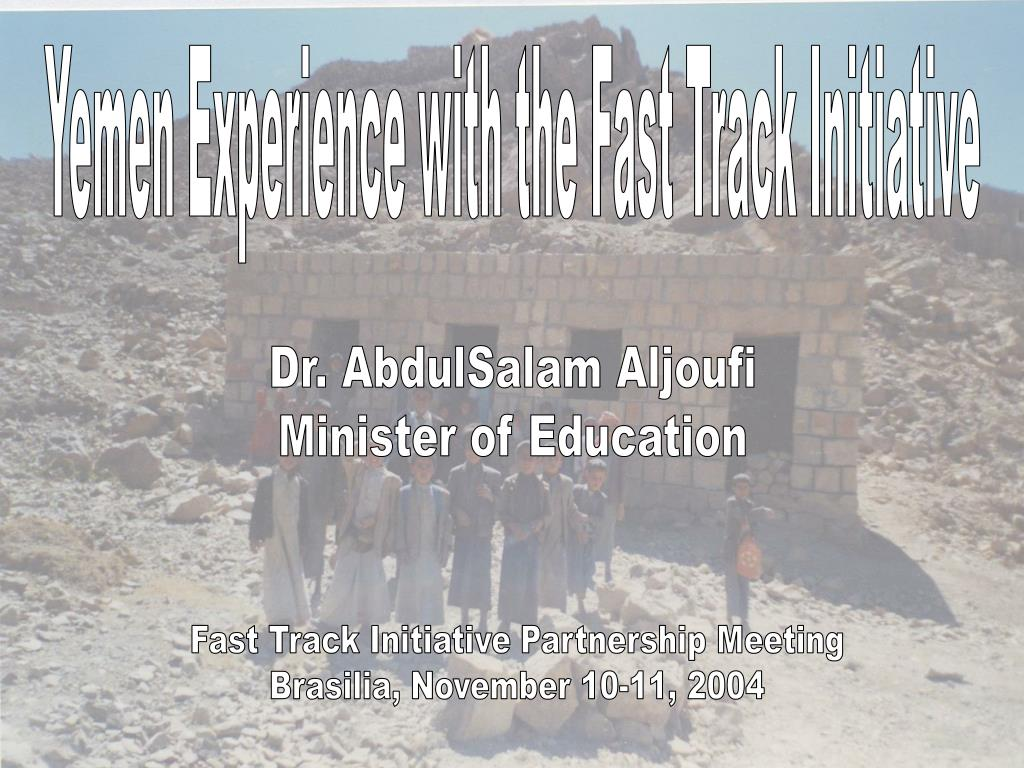 Yemen Experience with the Fast Track Initiative