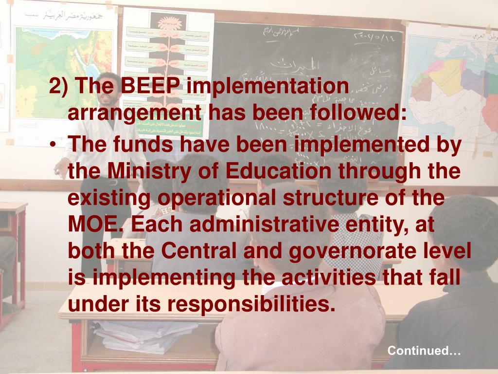 2) The BEEP implementation arrangement has been followed: