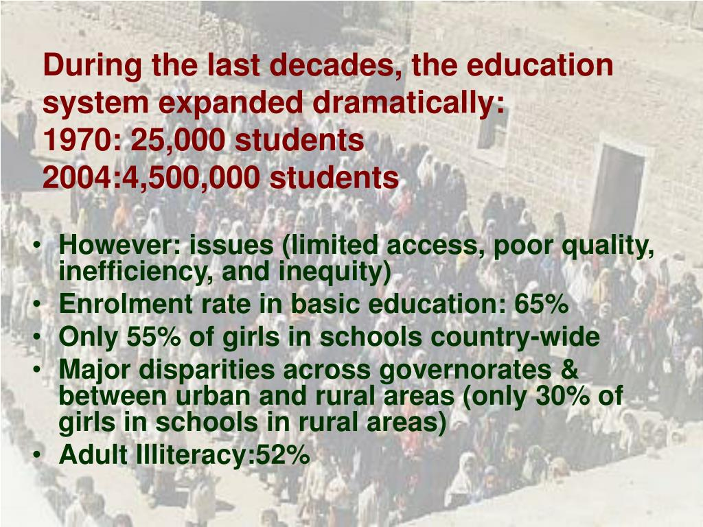 During the last decades, the education system expanded dramatically: