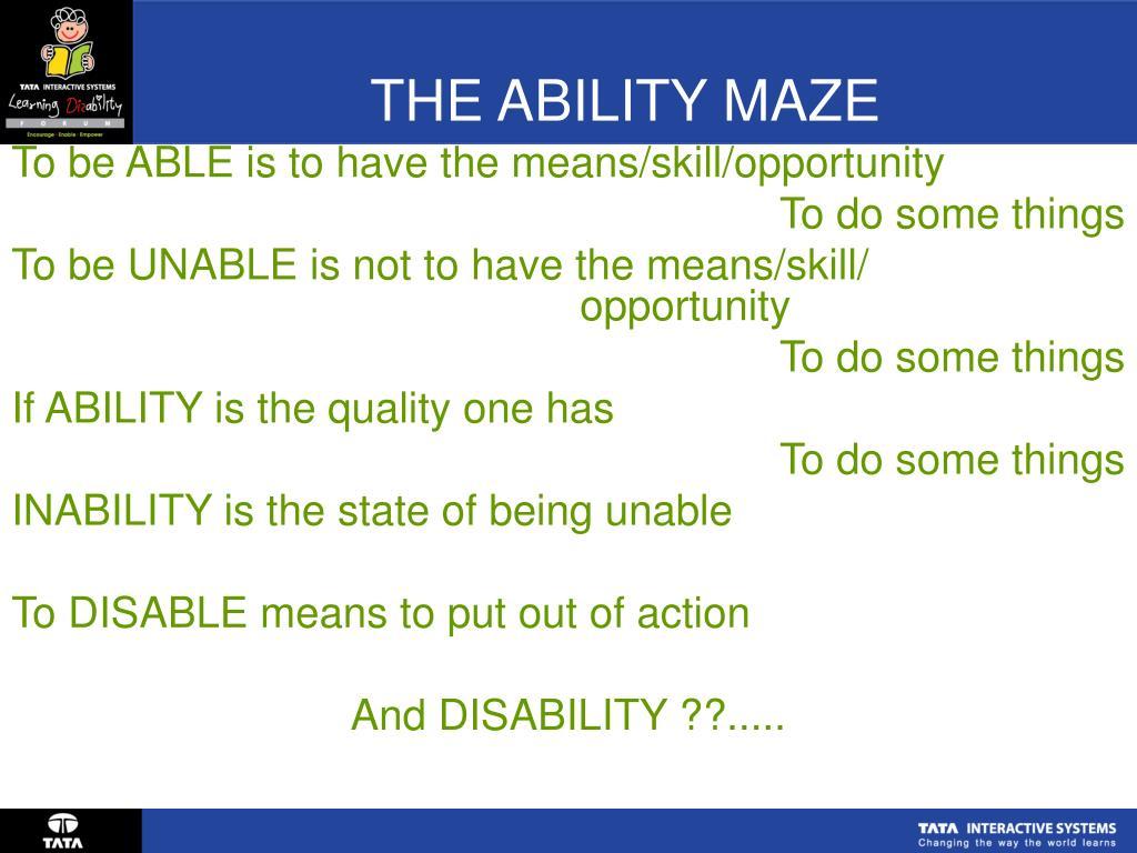 THE ABILITY MAZE