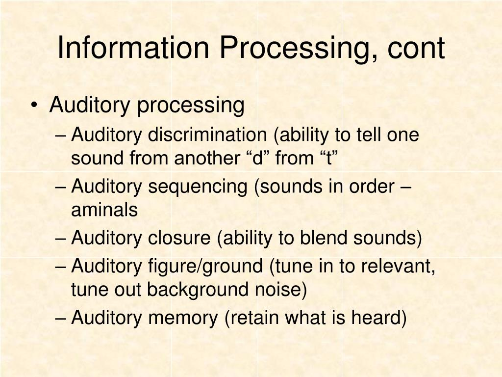 Information Processing, cont