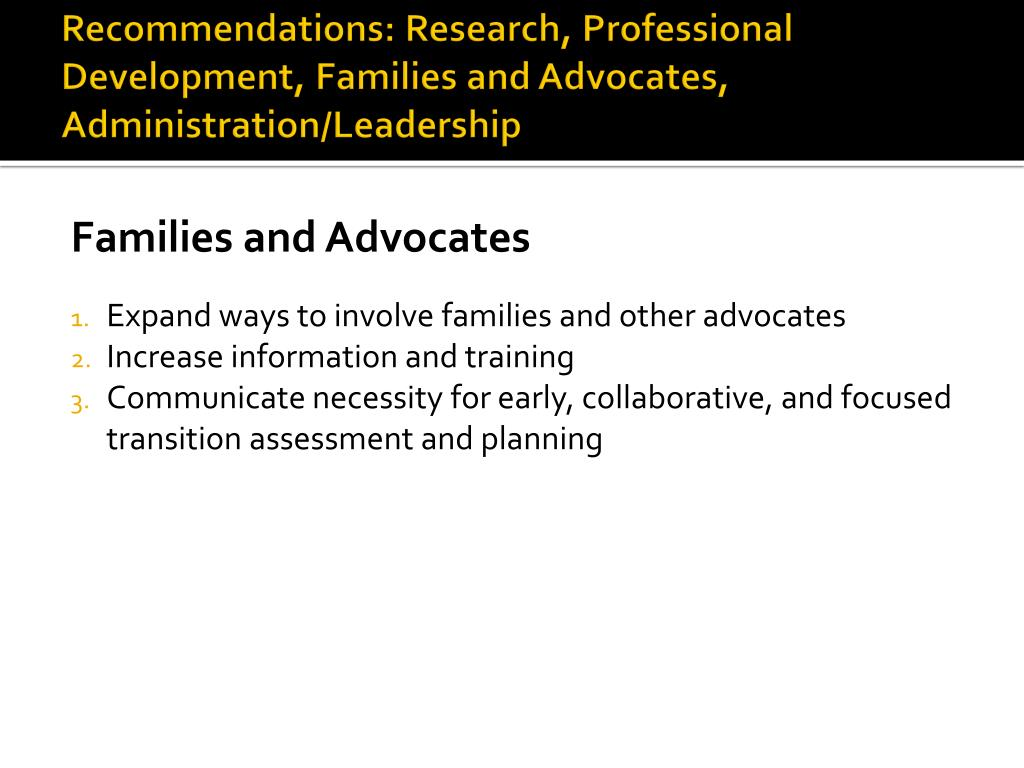 Recommendations: Research, Professional Development, Families and Advocates, Administration/Leadership