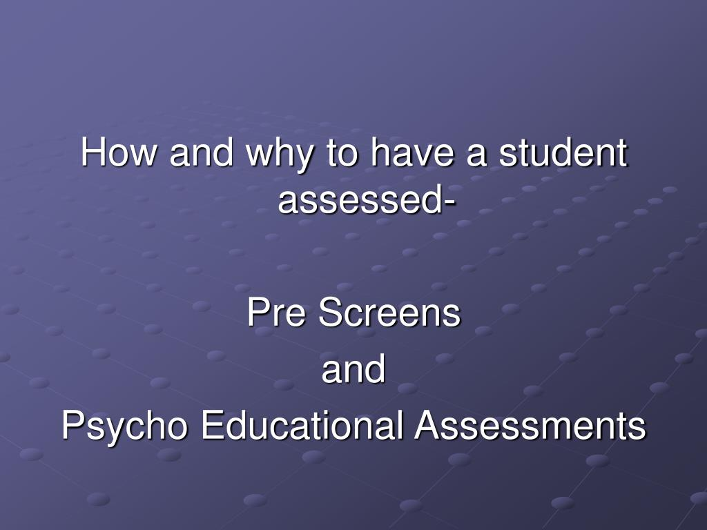 How and why to have a student assessed-
