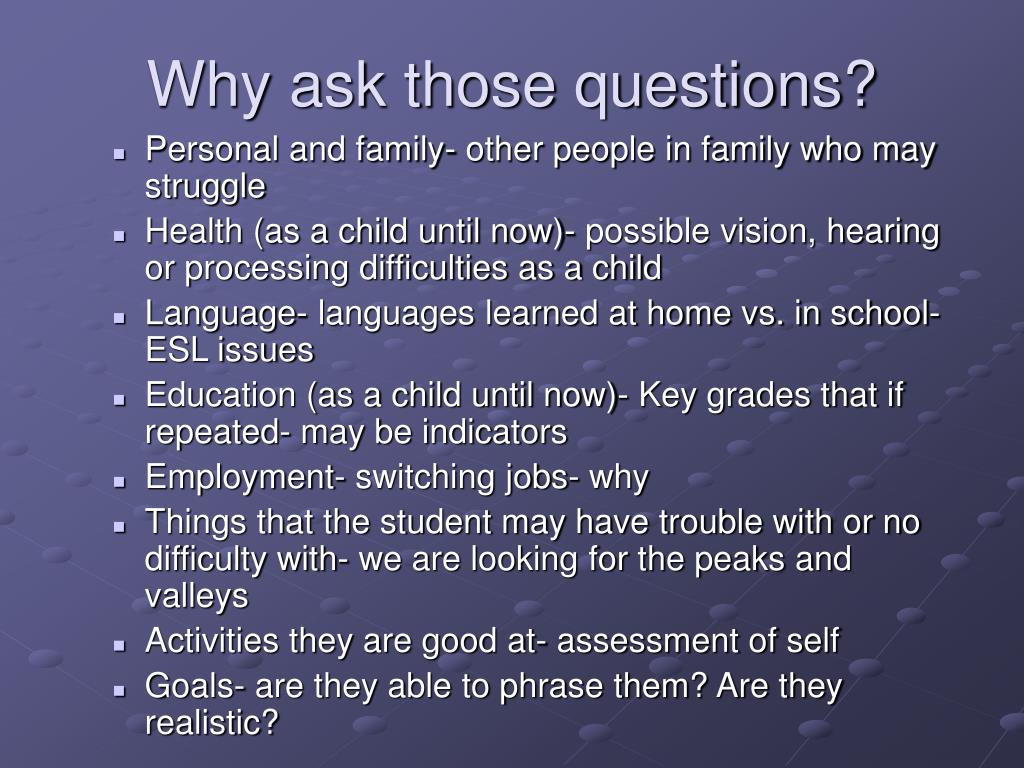 Why ask those questions?
