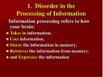 1 disorder in the processing of information6