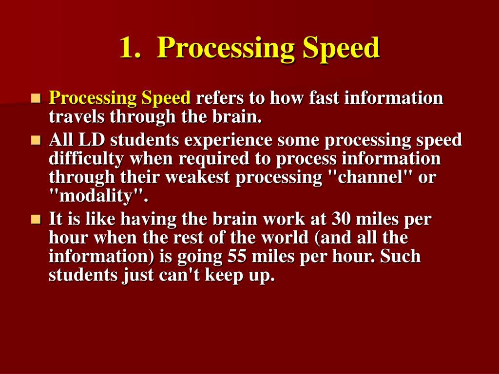 1.  Processing Speed