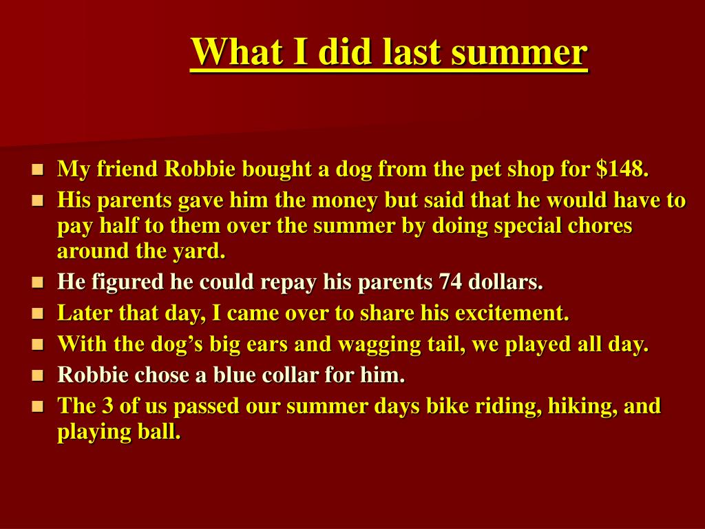 What I did last summer