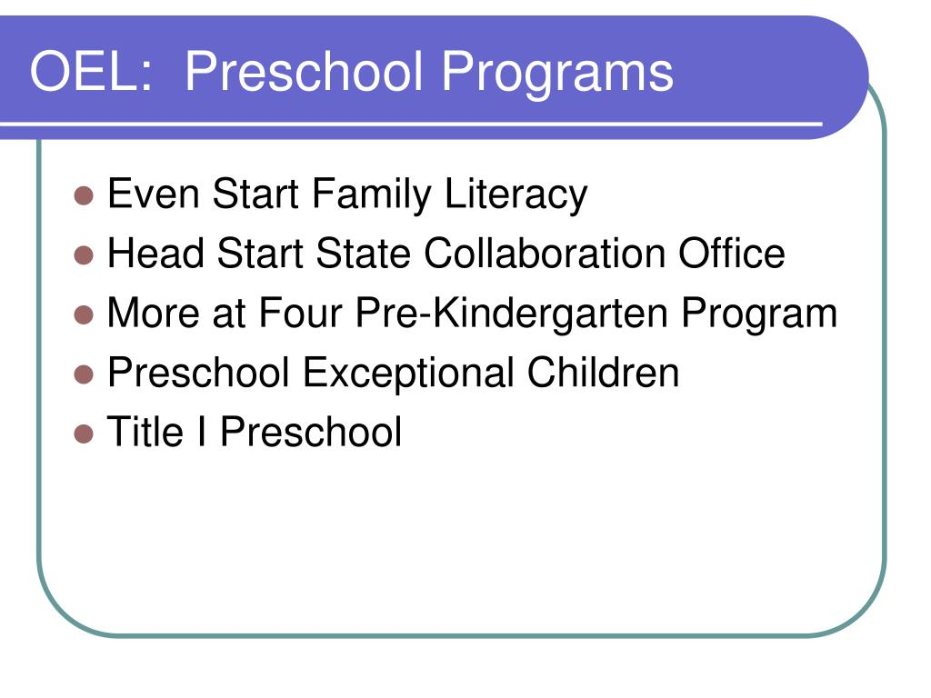 OEL:  Preschool Programs