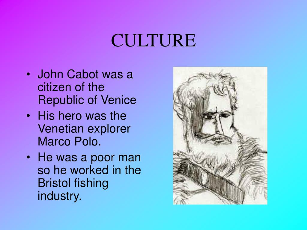 His hero is the Venetian explorer Marco Polo
