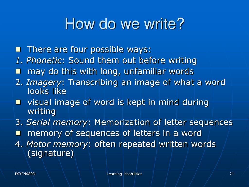 How do we write?