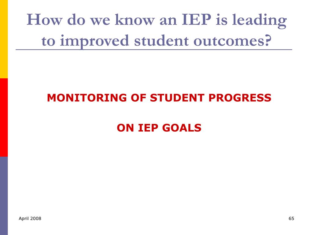 How do we know an IEP is leading to improved student outcomes?