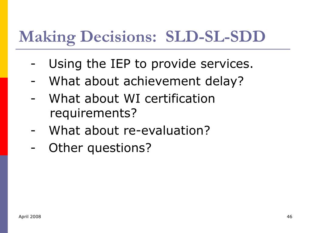 Making Decisions:  SLD-SL-SDD