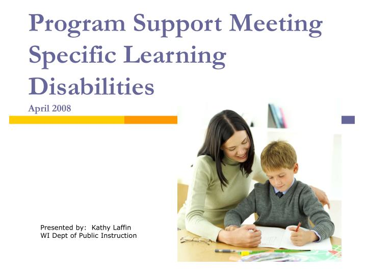 Program support meeting specific learning disabilities april 2008