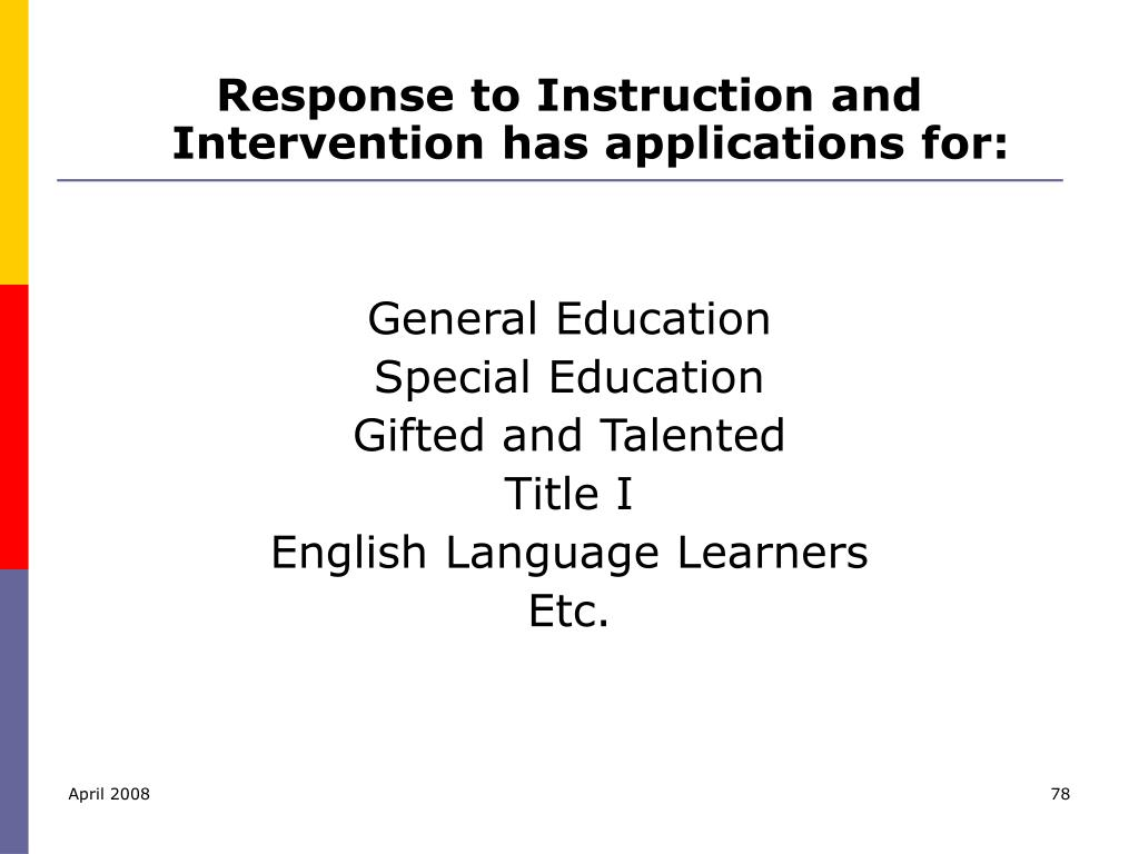 Response to Instruction and Intervention has applications for: