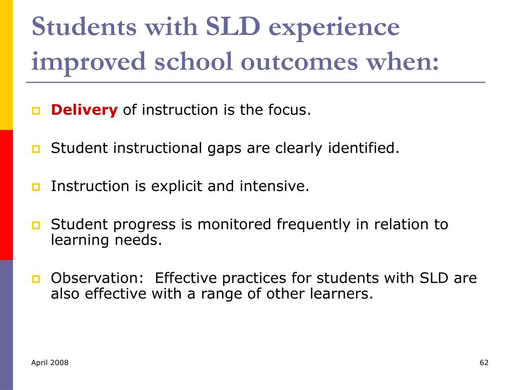 Students with SLD experience improved school outcomes when: