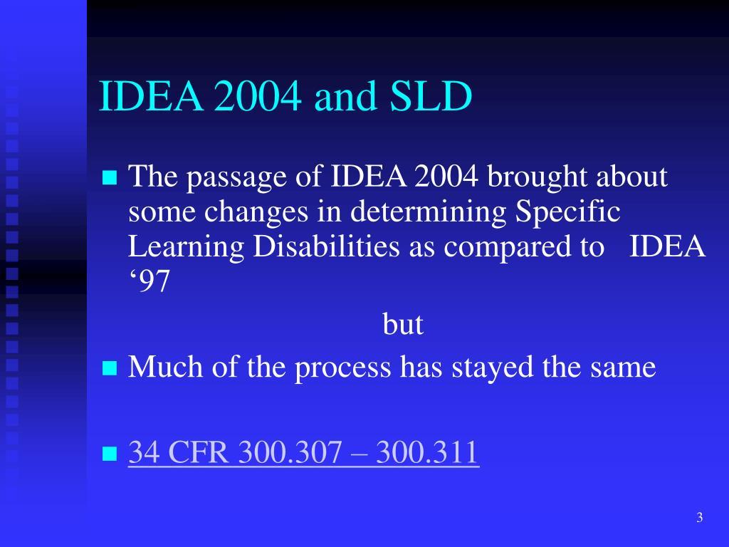 IDEA 2004 and SLD