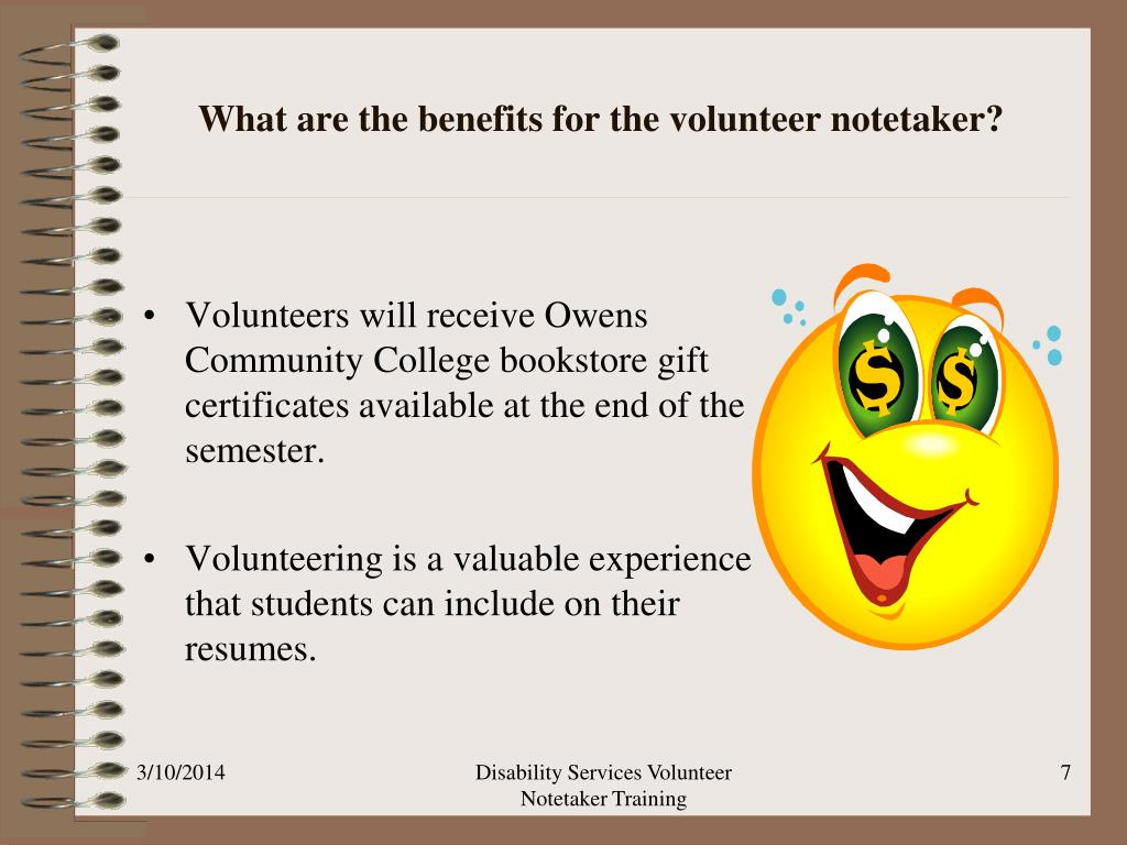 What are the benefits for the volunteer notetaker?