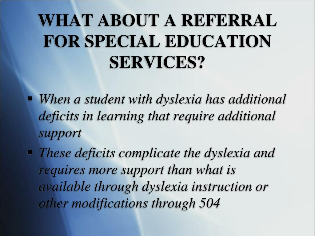 WHAT ABOUT A REFERRAL FOR SPECIAL EDUCATION SERVICES?