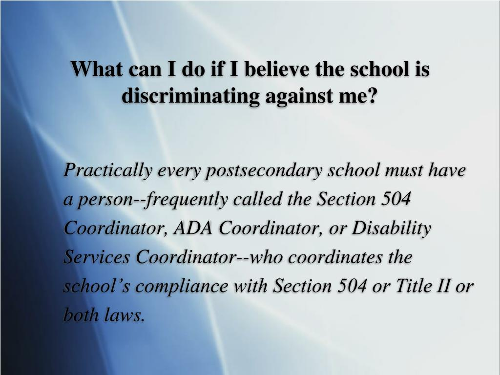 What can I do if I believe the school is discriminating against me?