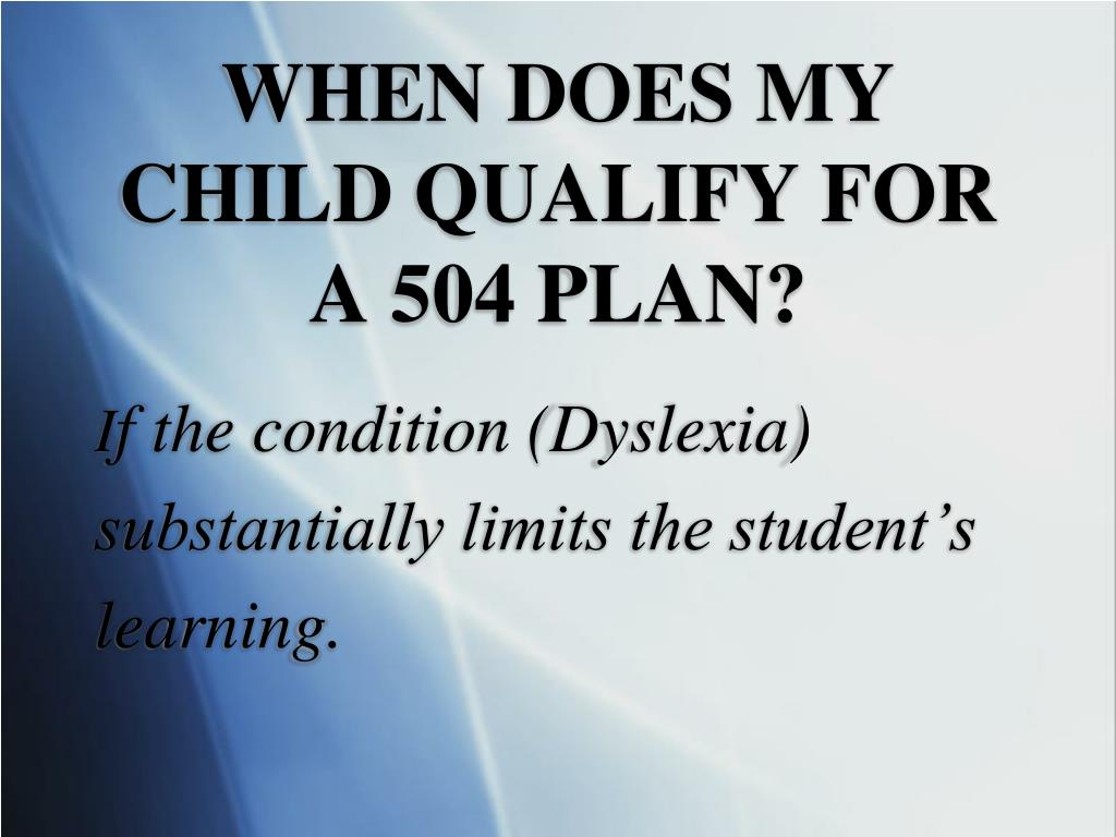 WHEN DOES MY CHILD QUALIFY FOR A 504 PLAN?