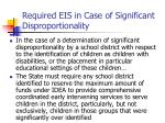required eis in case of significant disproportionality