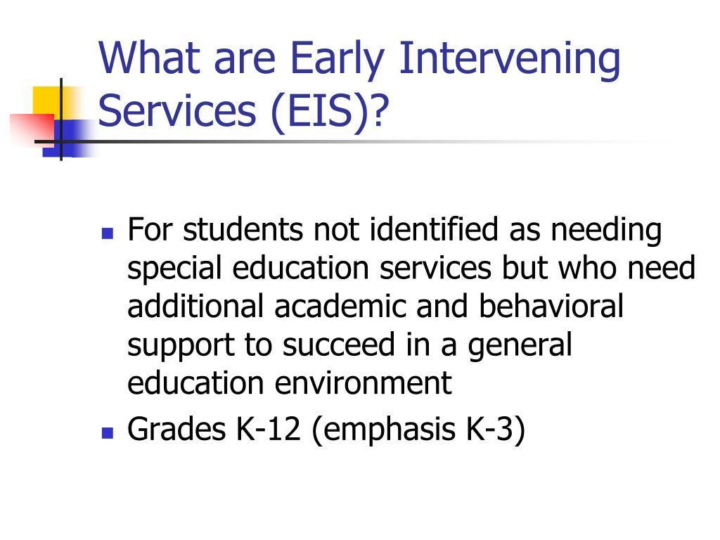 What are Early Intervening Services (EIS)?