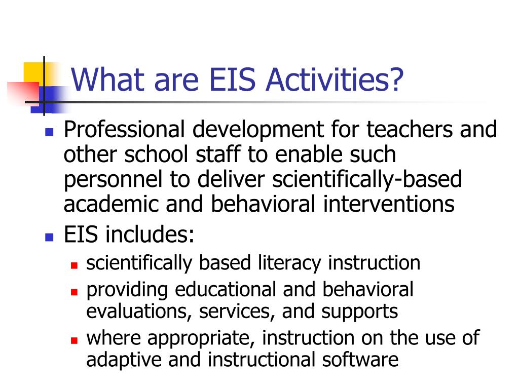 What are EIS Activities?