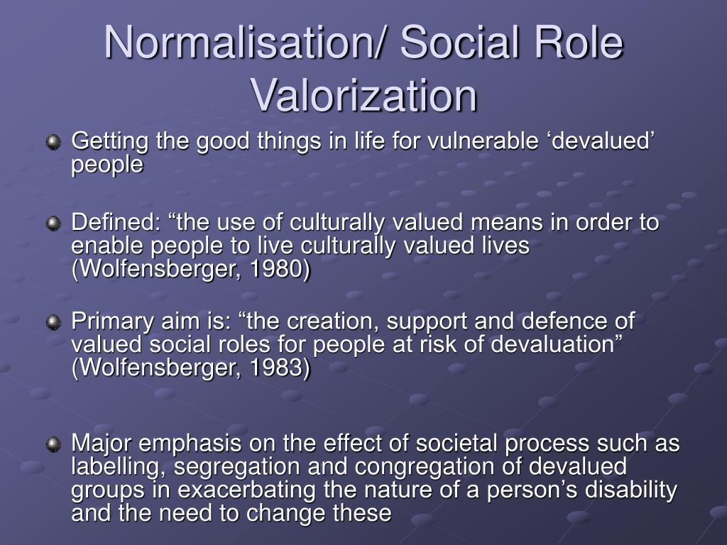Normalisation/ Social Role Valorization