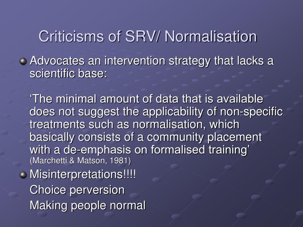 Criticisms of SRV/ Normalisation