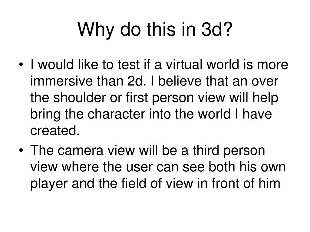 Why do this in 3d?