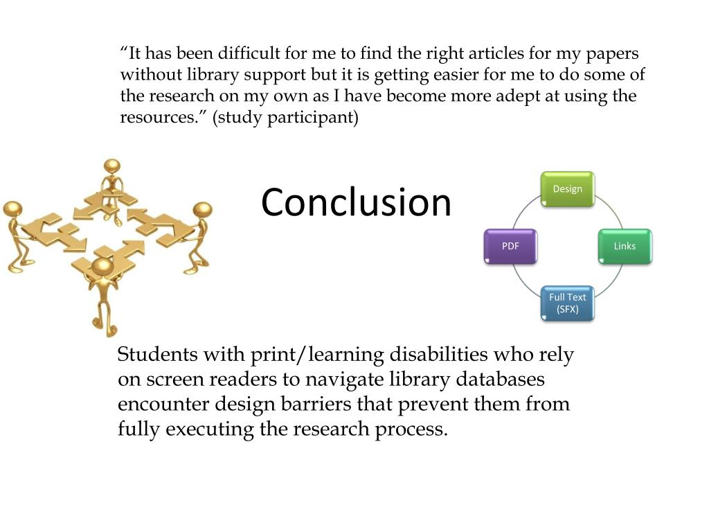 """""""It has been difficult for me to find the right articles for my papers without library support but it is getting easier for me to do some of the research on my own as I have become more adept at using the resources."""" (study participant)"""