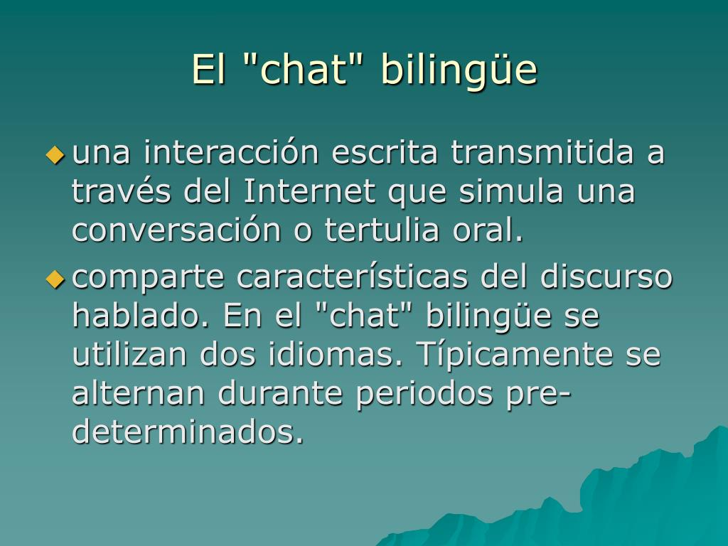 """El """"chat"""" bilingüe"""