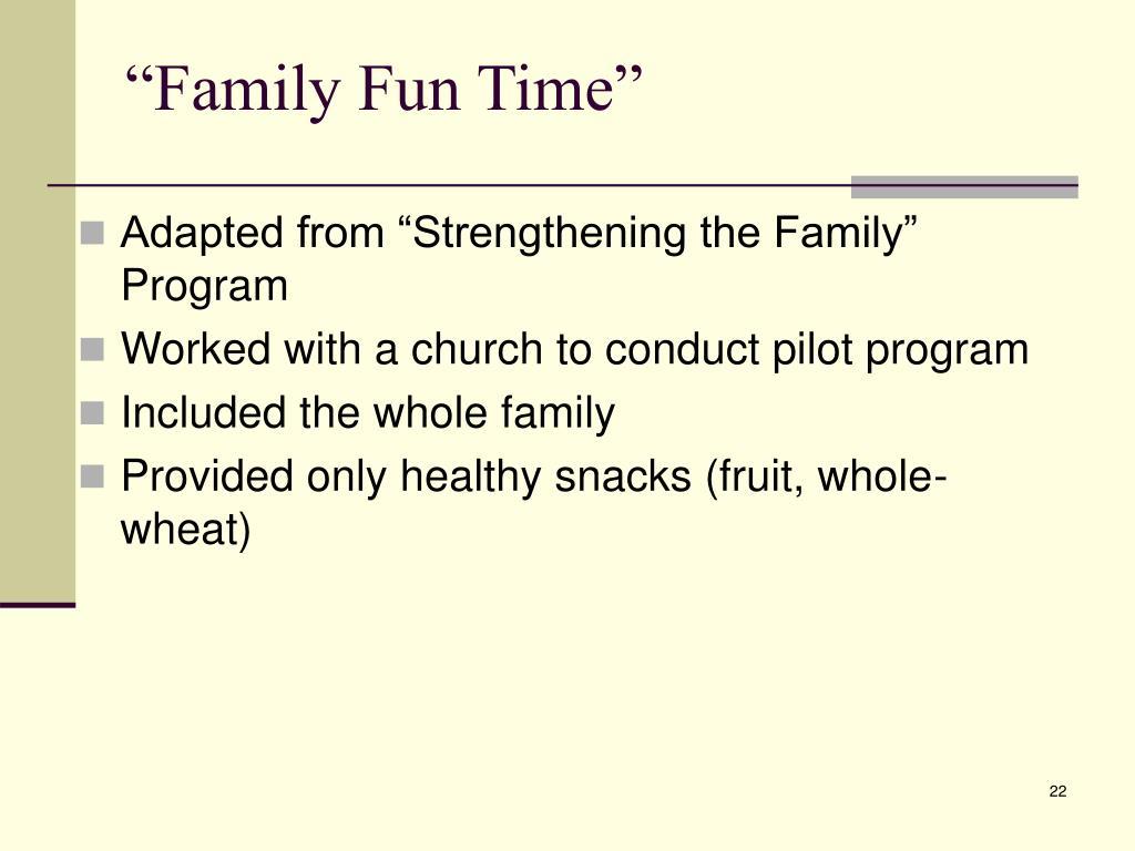 """Family Fun Time"""