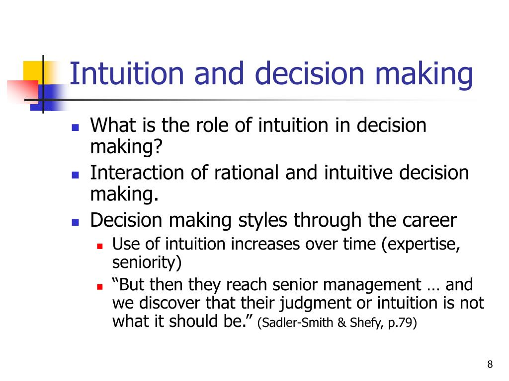intuitive decision making theory Teaching theory of knowledge what makes some people more intuitive than others how important is intuition in ethical decision-making.