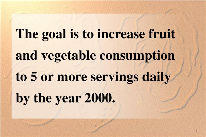The goal is to increase fruit