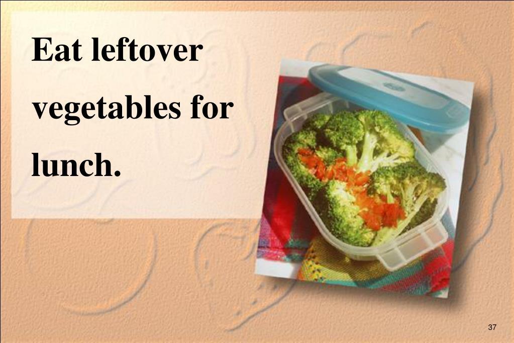 Eat leftover