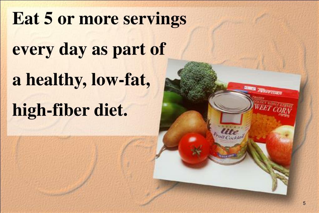Eat 5 or more servings