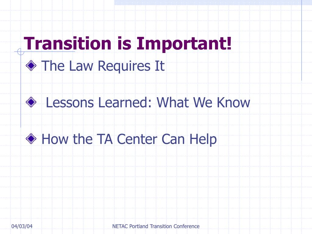 Transition is Important!