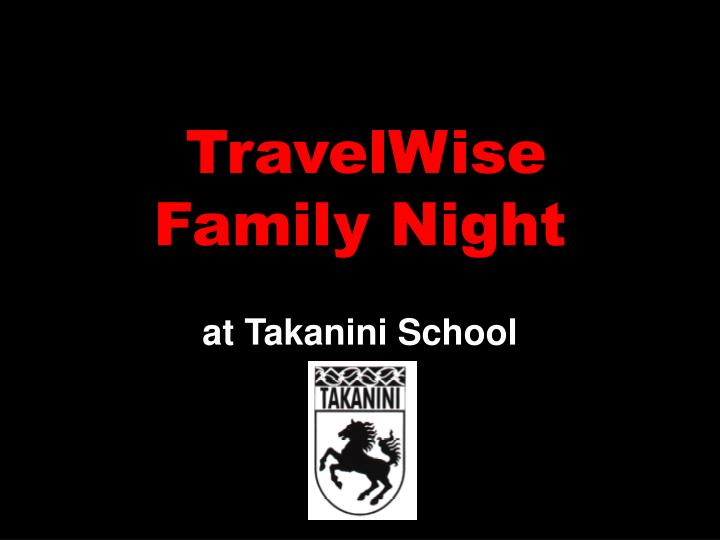 Travelwise family night