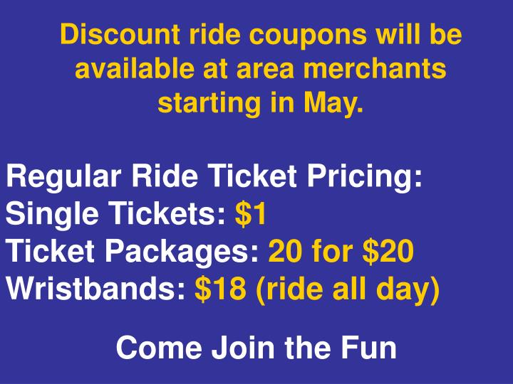 Discount ride coupons will be available at area merchants starting in may