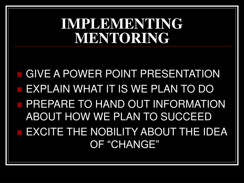 IMPLEMENTING MENTORING