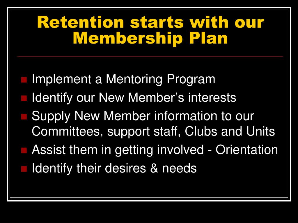 Retention starts with our Membership Plan