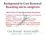 background to care renewal reaching out to caregivers